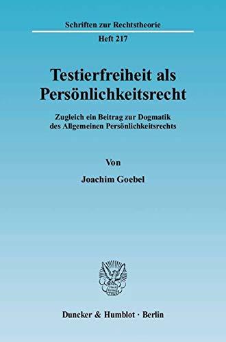 Testierfreiheit als Persönlichkeitsrecht: Joachim Goebel