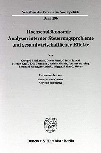 Hochschulökonomie - Analysen interner Steuerungsprobleme und gesamtwirtschaftlicher Effekte: ...