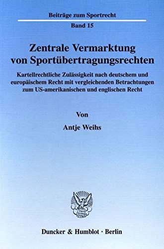 Zentrale Vermarktung von Sportübertragungsrechten: Antje Weihs
