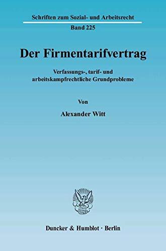 Der Firmentarifvertrag: Alexander Witt
