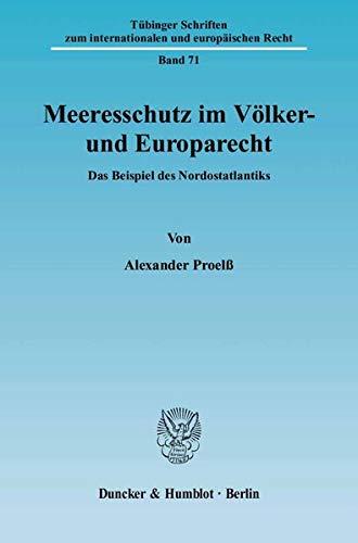 Meeresschutz im Völker- und Europarecht: Alexander Proelss