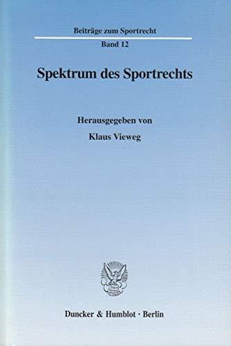 Spektrum des Sportrechts: Klaus Vieweg