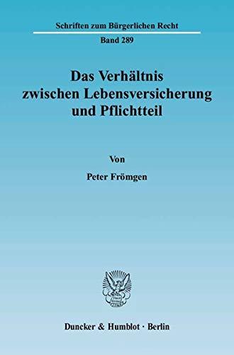 Das Verhältnis zwischen Lebensversicherung und Pflichtteil: Peter Frömgen