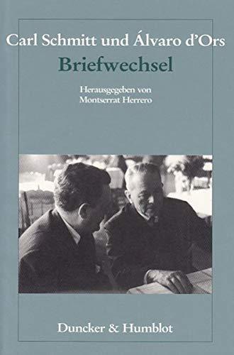 Carl Schmitt und Álvaro d'Ors: Briefwechsel: Montserrat Herrero