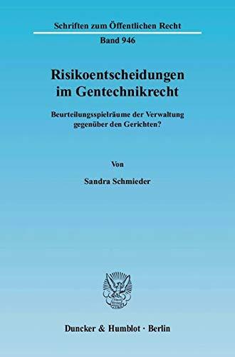 Risikoentscheidungen im Gentechnikrecht: Sandra Schmieder