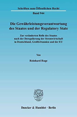Die Gewährleistungsverantwortung des Staates und der Regulatory State: Reinhard Ruge