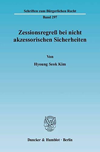 Zessionsregress bei nicht akzessorischen Sicherheiten: Hyoung Seok Kim