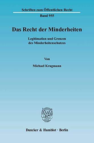 Das Recht der Minderheiten: Legitimation und Grenzen des Minderheitenschutzes: Michael Krugmann