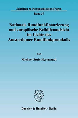 9783428114481: Nationale Rundfunkfinanzierung und europäische Beihilfenaufsicht im Lichte des Amsterdamer Rundfunkprotokolls: Eine Untersuchung zur ... für die mediale Daseinsvorsorge