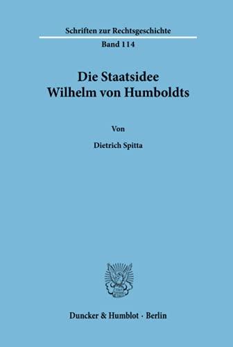 Die Staatsidee Wilhelm von Humboldts: Dietrich Spitta