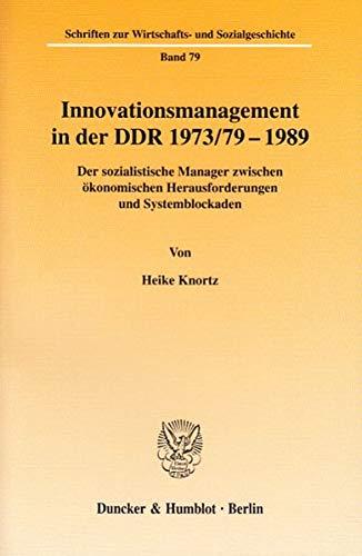 Innovationsmanagement in der DDR 1973/79-1989: Heike Knortz