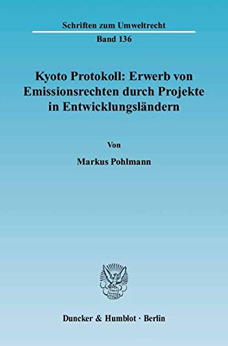 Kyoto Protokoll: Erwerb von Emissionsrechten durch Projekte in Entwicklungsländern: Markus ...