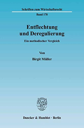 Entflechtung und Deregulierung: Birgit Müller