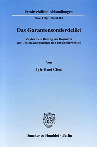 Das Garantensonderdelikt: Jyh-Huei Chen
