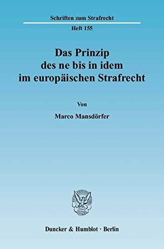 Das Prinzip des ne bis in idem im europäischen Strafrecht: Marco Mansdörfer