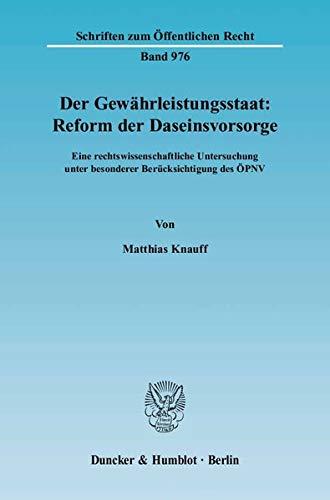 Der Gewährleistungsstaat: Reform der Daseinsvorsorge: Matthias Knauff
