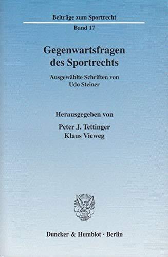 Gegenwartsfragen des Sportrechts: Udo Steiner