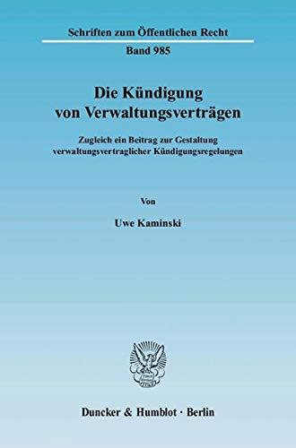 Die Kündigung von Verwaltungsverträgen.: Uwe Kaminski