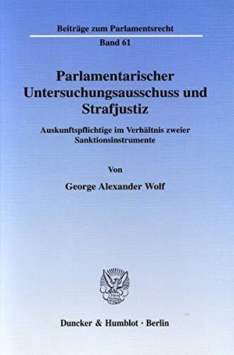 Parlamentarischer Untersuchungsausschuss und Strafjustiz: George Alexander Wolf
