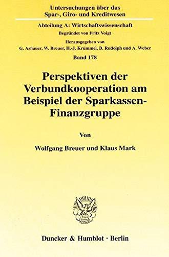 Perspektiven der Verbundkooperation am Beispiel der Sparkassen-Finanzgruppe.: Wolfgang Breuer