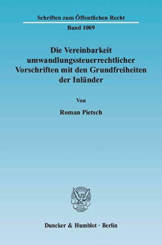 Die Vereinbarkeit umwandlungssteuerrechtlicher Vorschriften mit den Grundfreiheiten der Inlä...