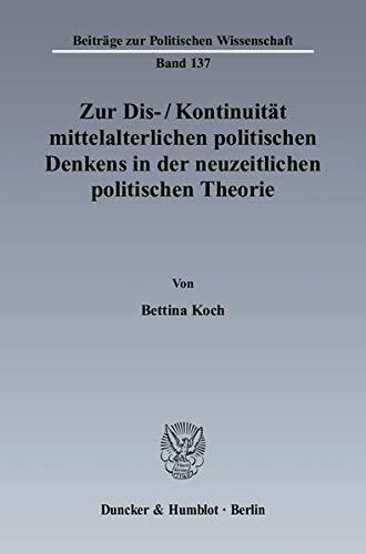 Zur Dis-/Kontinuität mittelalterlichen politischen Denkens in der neuzeitlichen ...