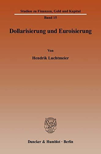Dollarisierung und Euroisierung: Hendrik Luchtmeier