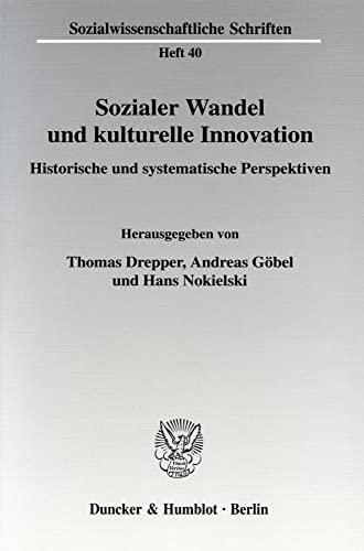 9783428116249: Sozialer Wandel und kulturelle Innovation: Historische und systematische Perspektiven. Eckart Pankoke zum 65. Geburtstag