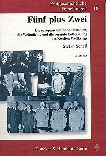 9783428116386: Fünf plus Zwei: Die europäischen Nationalstaaten, die Weltmächte und die vereinte Entfesselung des Zweiten Weltkriegs
