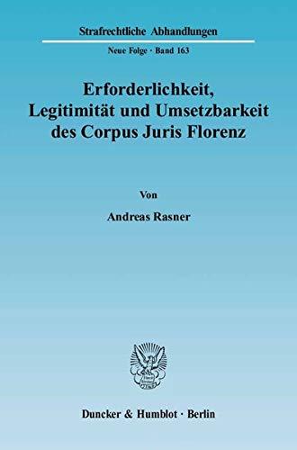 Erforderlichkeit, Legitimität und Umsetzbarkeit des Corpus Juris Florenz: Andreas Rasner
