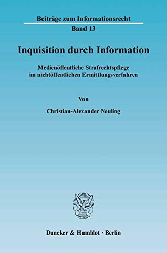 Inquisition durch Information: Christian-Alexander Neuling