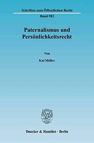 9783428116799: Paternalismus und Persönlichkeitsrecht