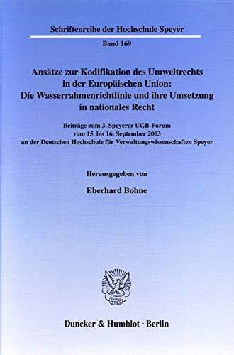 Ansätze zur Kodifikation des Umweltrechts in der Europäischen Union: Die ...