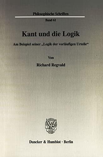 Kant und die Logik: Richard Regvald