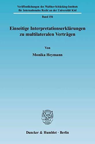 Einseitige Interpretationserklärungen zu multilateralen Verträgen: Monika Heymann