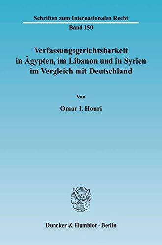 9783428116973: Verfassungsgerichtsbarkeit in Ägypten, im Libanon und in Syrien im Vergleich mit Deutschland