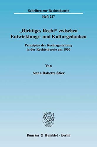 """Richtiges Recht"""" zwischen Entwicklungs- und Kulturgedanken: Anna Babette Stier"""