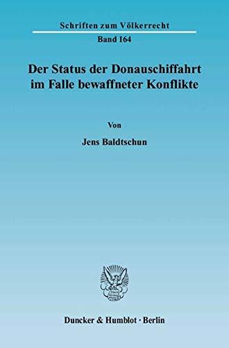 Der Status der Donauschiffahrt im Falle bewaffneter Konflikte: Jens Baldtschun