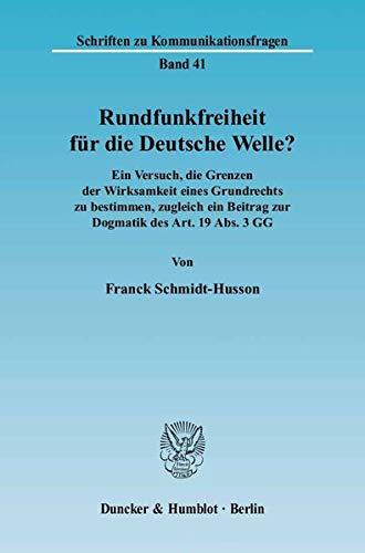 Rundfunkfreiheit für die Deutsche Welle?: Franck Schmidt-Husson