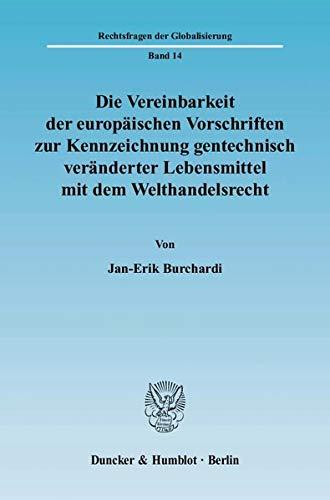 Die Vereinbarkeit der europäischen Vorschriften zur Kennzeichnung gentechnisch verä...