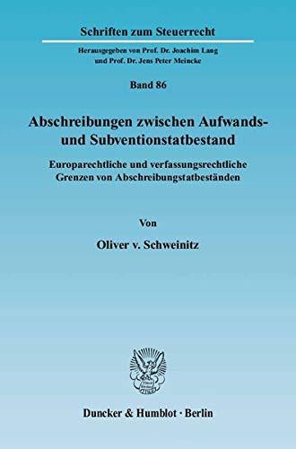 Abschreibungen zwischen Aufwands- und Subventionstatbestand: Oliver von Schweinitz