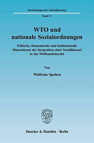 WTO und nationale Sozialordnungen: Wolfram Spelten