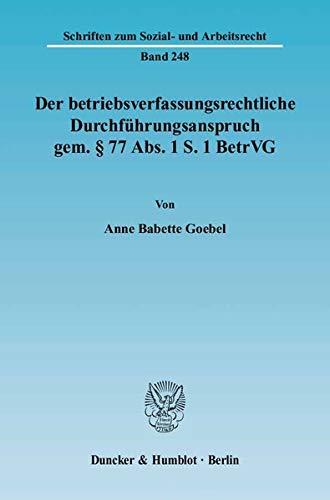 Der betriebsverfassungsrechtliche Durchführungsanspruch gem. § 77 Abs. 1 S. 1 BetrVG: ...