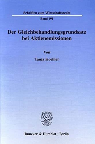 Der Gleichbehandlungsgrundsatz bei Aktienemissionen: Tanja Koehler