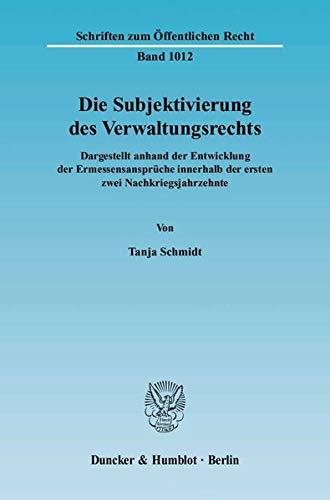 Die Subjektivierung des Verwaltungsrechts: Tanja Schmidt
