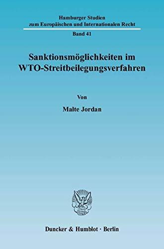 Sanktionsmöglichkeiten im WTO-Streitbeilegungsverfahren: Malte Jordan