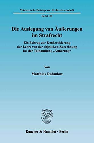 Die Auslegung von Äußerungen im Strafrecht: Matthias Rahmlow