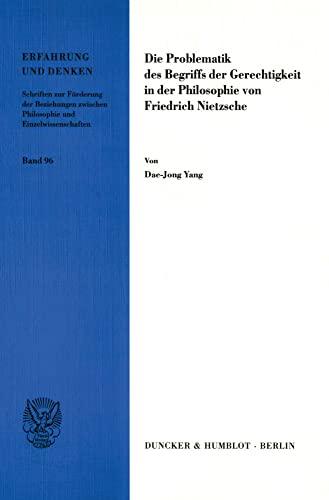 Die Problematik des Begriffs der Gerechtigkeit in der Philosophie von Friedrich Nietzsche: Dae-Jong...