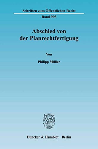 Abschied von der Planrechtfertigung: Philipp Müller