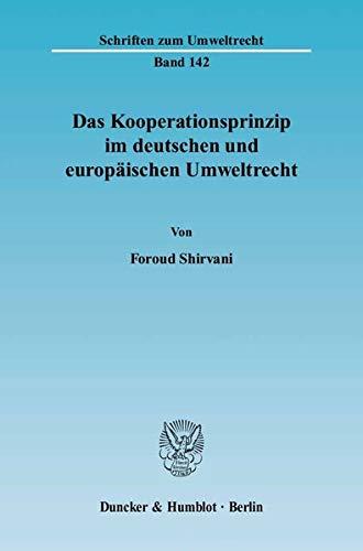 Das Kooperationsprinzip im deutschen und europäischen Umweltrecht: Foroud Shirvani